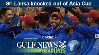 Sri Lanka knocked out of Asia Cup - GN Headlines