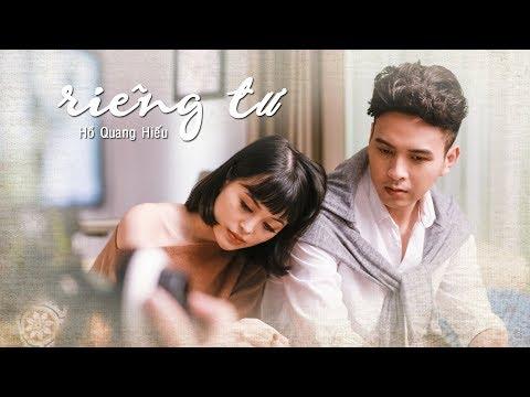 RIÊNG TƯ - HỒ QUANG HIẾU   OFFICIAL MV