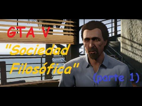 GTA V- Sociedad Filosófica (parte 1)