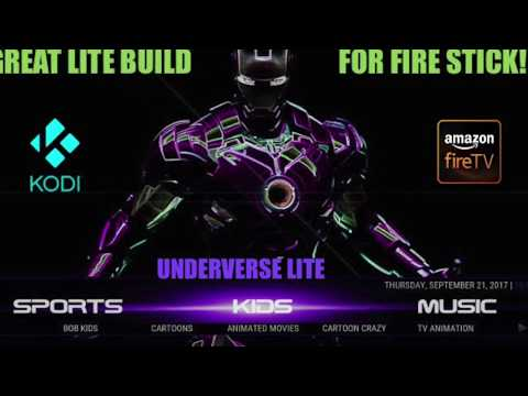 GREAT LITE BUILD for FIRESTICK KODI v17.4  UNDERVERSE