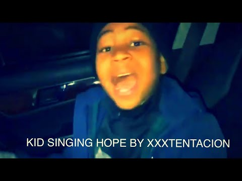 Kid Singing Hope By XXXTENTACION (Full Song)