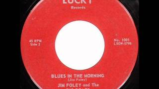 Jim Foley and The Big Beats  Blues In The Morning  LUCKY 1001