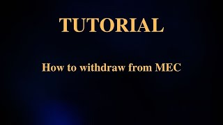 How to Withdraw from MEC
