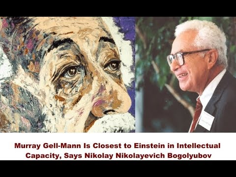 Download Murray Gell-Mann Is Closest to Einstein in Intellectual Capacity, Says N. N. Bogolyubov (1978)