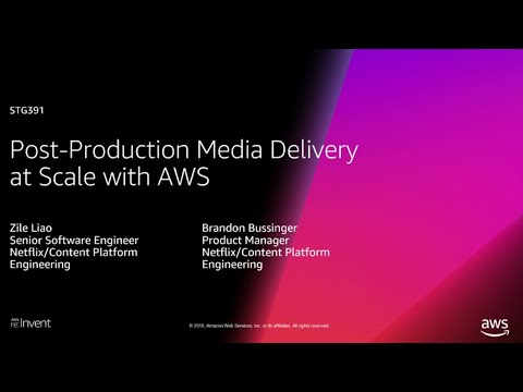 AWS re:Invent 2018: Post-Production Media Delivery at Scale with AWS (STG391)