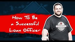 How To Be a Successful Loan Officer