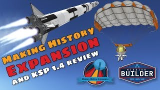 KSP 1.4 and Making History Expansion DLC - Everything you need to know!