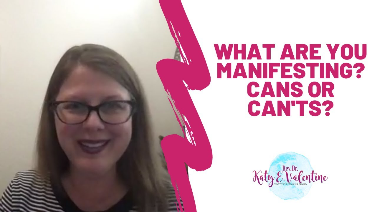 What Are You Manifesting? Cans or Can'ts?