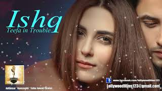 Ishq Song By Ali Zafar For Teefa in Trouble LollywoodFilms123
