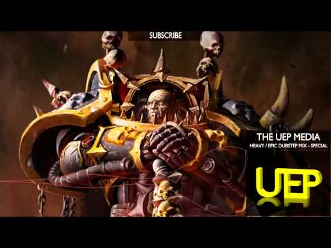 Heavy/Epic Dubstep - UEP Mix [Special]