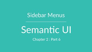 Semantic UI - Sidebar Menu - Chapter 2 Part 6