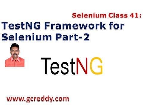 Selenium 41: TestNG Framework for Selenium Part-2