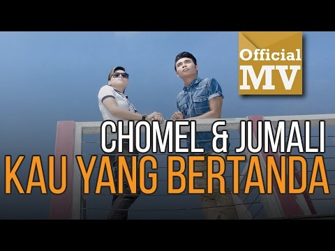Chomel feat. Jumali SanoTri - Kau Yang Bertanda (Official Music Video HD)
