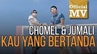 Gambar cover Chomel feat. Jumali SanoTri - Kau Yang Bertanda (Official Music Video HD)