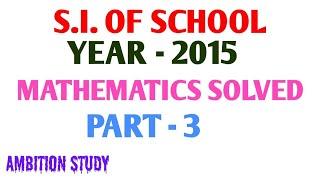 487. SUB INSPECTOR OF SCHOOL PREVIOUS YEAR ARITHMETIC/MATHEMATICS SOLVE(2015) PART -3