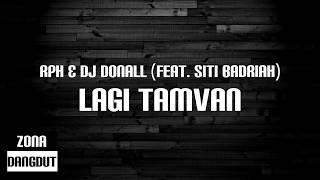 Gambar cover RPH & DJ Donall - Lagi Tamvan (Feat. Siti Badriah) (Lirik)