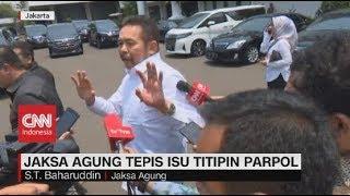 Jaksa Agung Tepis Isu Titipan Parpol