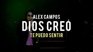 Dios creó (Te puedo sentir) - Alex Campos   Video Oficial
