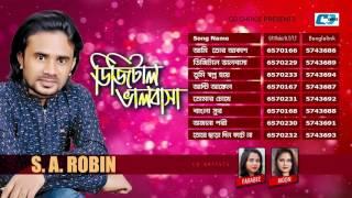 Digital Valobasha | S.A. Robin | Farabee | Moon | Bangla New Audio Jukebox 2017