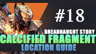 Calcified Fragment 18 (XVIII) Location Guide - Destiny: The Taken King