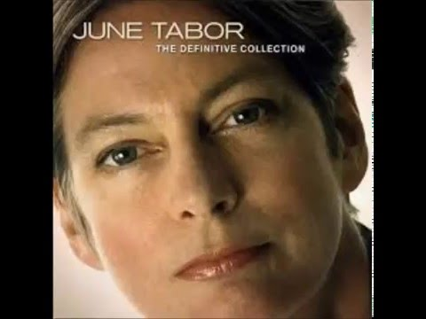 June Tabor   - Go From My Window