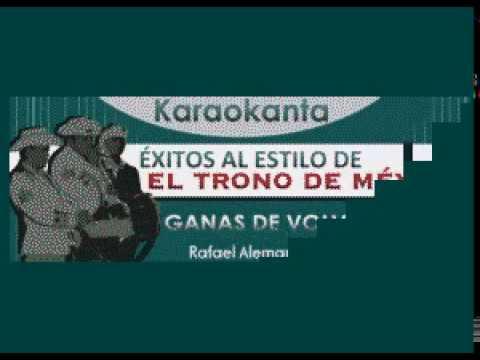 Karaokanta - El Trono de México - Ganas de volver a amar