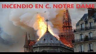 Última hora: Incendio Catedral de Notre Dame de París