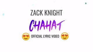 Zack Knight - Chahat (Official Lyric Video)