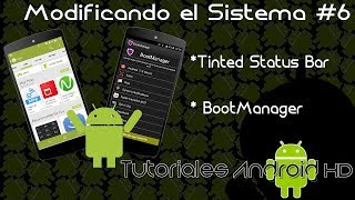 Modificando el Sistema #6 | Tinted Status Bar | BootManager [Español]