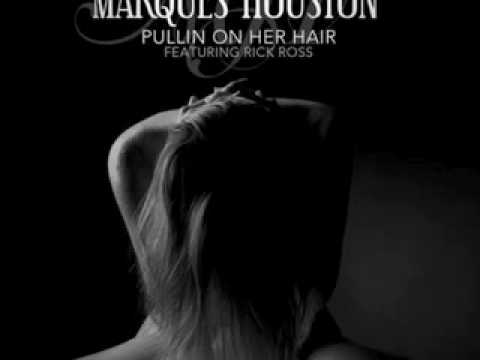 Marques Houston feat Rick Ross - Pulling On Her Hair Remix