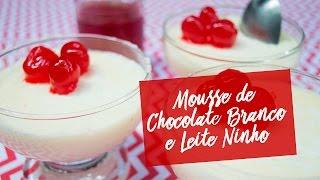 RECEITA DE MOUSSE DE CHOCOLATE BRANCO E LEITE NINHO