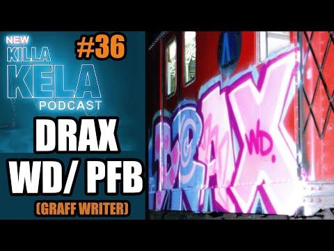 Killa Kela Podcast - DRAX WD (Graff Writer)