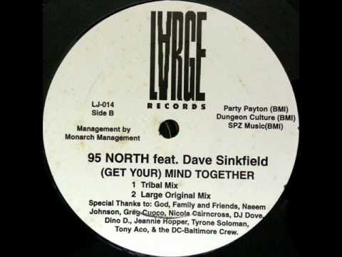 95 North Feat. Dave Sinkfield -- Get Your (Mind Together) (Large Original Mix)
