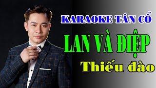 Karaoke Tân cổ LAN VÀ ĐIỆP 1-2-3 THIẾU ĐÀO [Hát cùng Jimmy Tran]