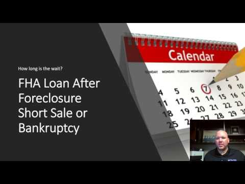 Waiting period - FHA mortgage after Foreclosure, Bankruptcy or Short sale