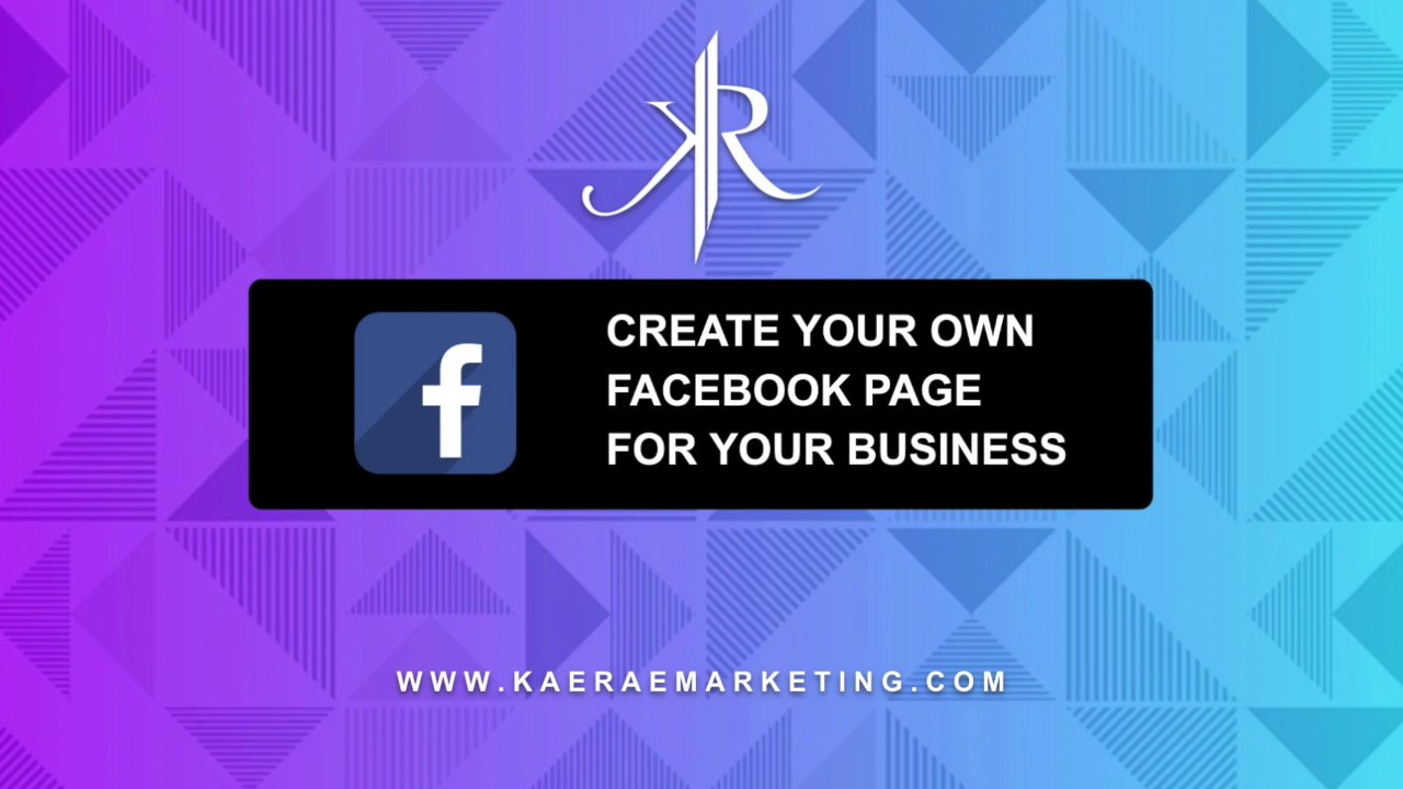 How To: Create a Facebook Page for your Business