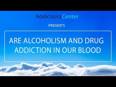Are Alcoholism And Drug Addiction In Our Blood – 24/7 Helpline Call 1(800) 615-1067
