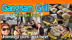 GANGNAM GRILL UNLIMITED  PORK AND BEEF KOREAN SAMGYUPSAL I UNLIMITED KOREAN FOOD
