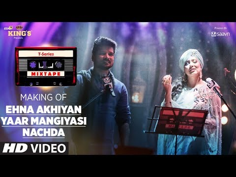 Making of Ehna Akhiyan Yaar Mangiyasi   T-Series Mixtape   Harshdeep, Shahid