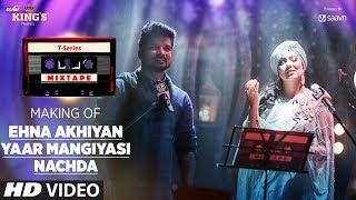 Making of Ehna Akhiyan Yaar Mangiyasi | T-Series Mixtape | Harshdeep, Shahid