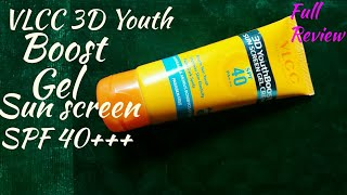 Vlcc 3D youth Boost Spf 40 sun screen Gel cream Review & Demo in Hindi/ paraben free/ #My Style