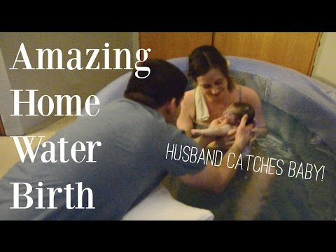 Amazing Home Water Birth - Husband Catches Baby! ♡ NaturallyThriftyMom's Natural Home Birth