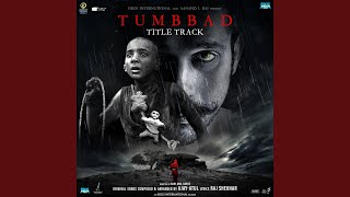 "Tumbbad - Title Track (From ""Tumbbad"")"