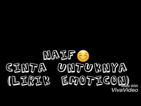 Naif - Cinta Untuknya (lirik emoji)
