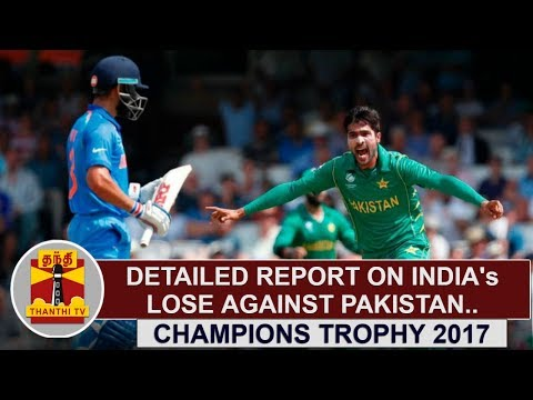 Make Champions Trophy 2017 | Detailed Report on India Losing the final match against Pakistan Images