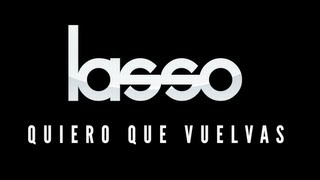 Lasso Ft. Sheryl Rubio - Quiero que Vuelvas (Video Oficial) thumbnail
