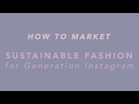 How To Market Sustainable Fashion For Generation Instagram