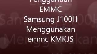 Change EMMC Samsung J100H (Galaxy J1) with KMKJS