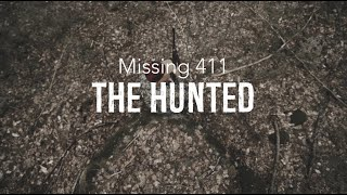 Missing 411- The Hunted