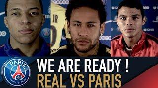 NOUS SOMMES PRÊTS - WE ARE READY - REAL MADRID vs PARIS SAINT-GERMAIN